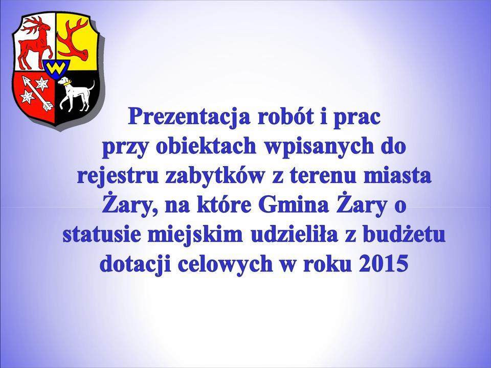 Ilustracja do informacji: Dotacje na prace konserwatorskie, restauratorskie lub roboty budowlane udzielone przez Urząd Miejski w Żarach w 2015r.