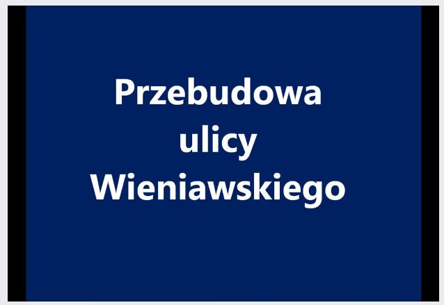 Ilustracja do informacji: Przebudowa ul. Wieniawskiego
